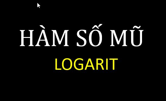 hàm số mũ, hàm số lũy thừa và logarit